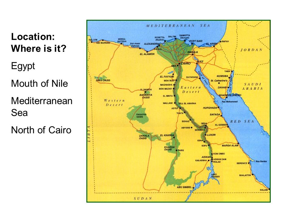 Location: Where is it? Egypt Mouth of Nile Mediterranean Sea North of Cairo