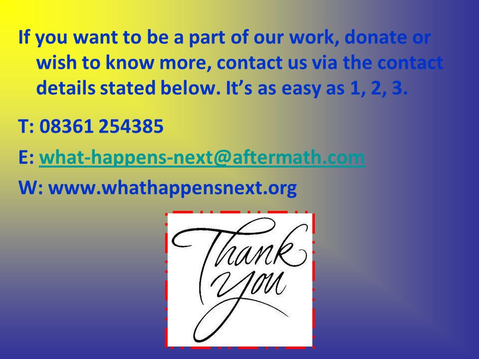 If you want to be a part of our work, donate or wish to know more, contact us via the contact details stated below.