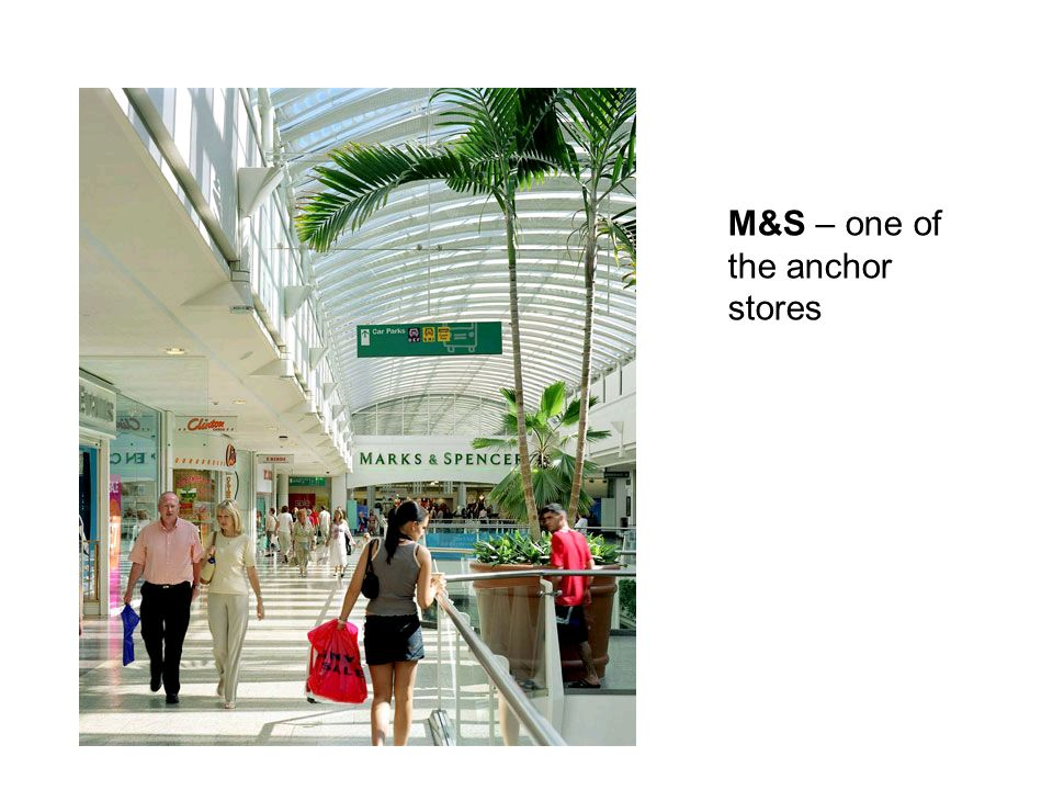 M&S – one of the anchor stores