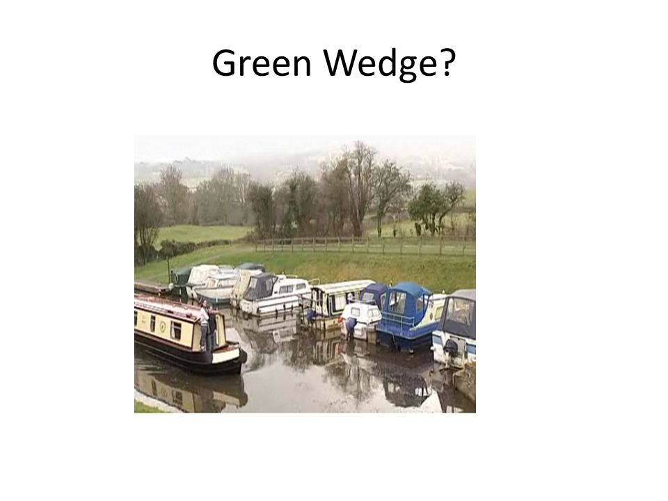 Green Wedge?