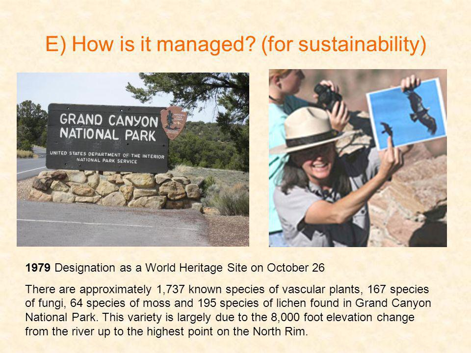 E) How is it managed? (for sustainability) 1979 Designation as a World Heritage Site on October 26 There are approximately 1,737 known species of vasc