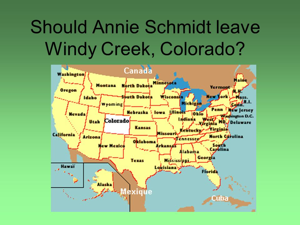 Should Annie Schmidt leave Windy Creek, Colorado?