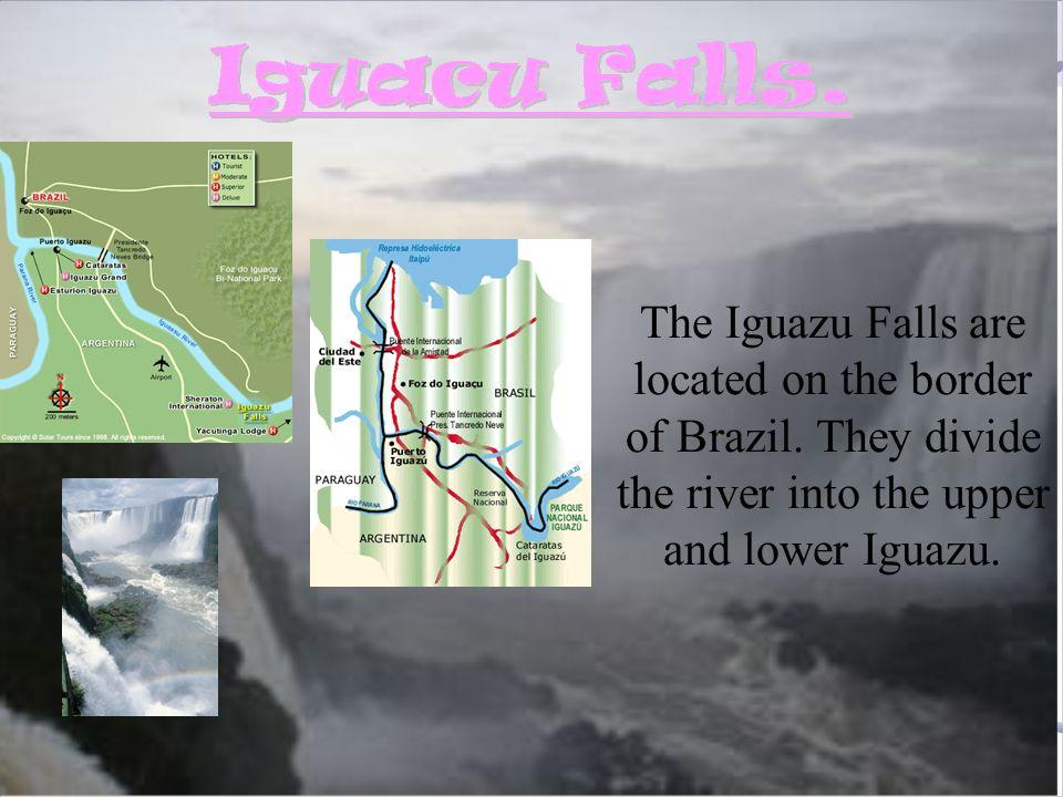 The Iguazu Falls are located on the border of Brazil.
