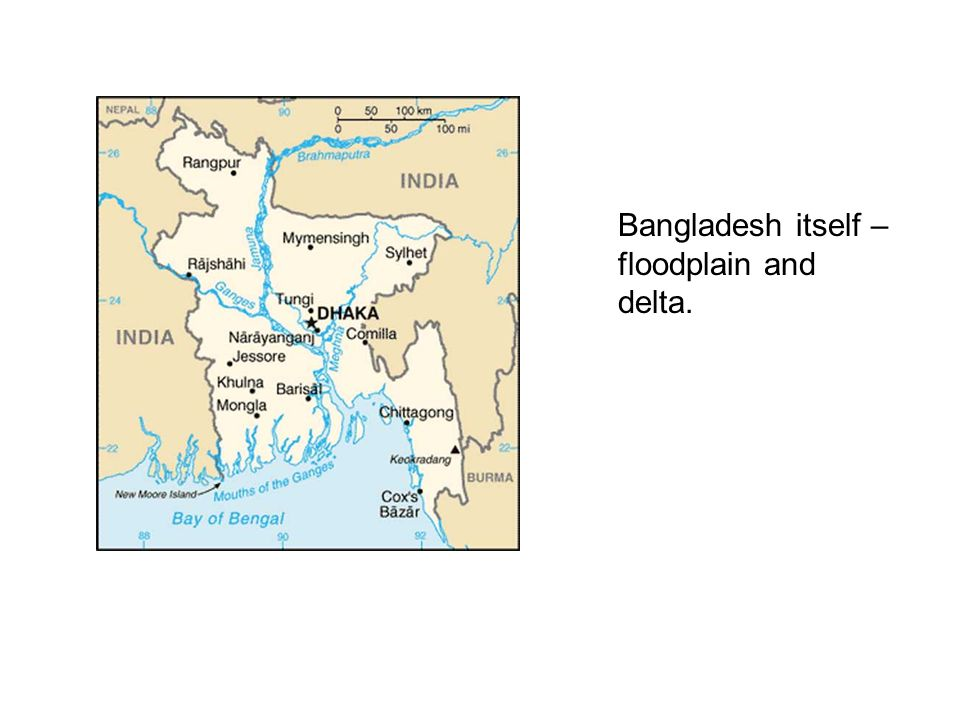 Bangladesh itself – floodplain and delta.