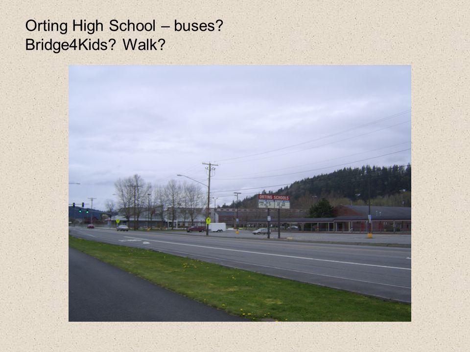 Orting High School – buses? Bridge4Kids? Walk?