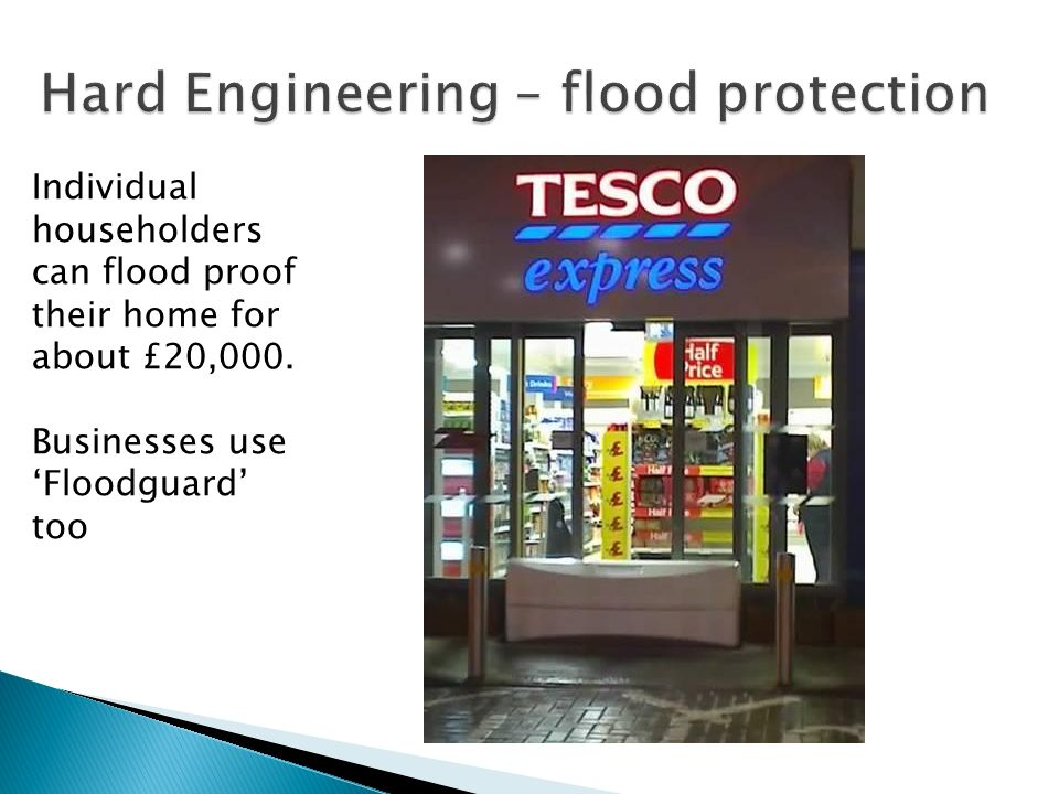 Individual householders can flood proof their home for about £20,000. Businesses use Floodguard too