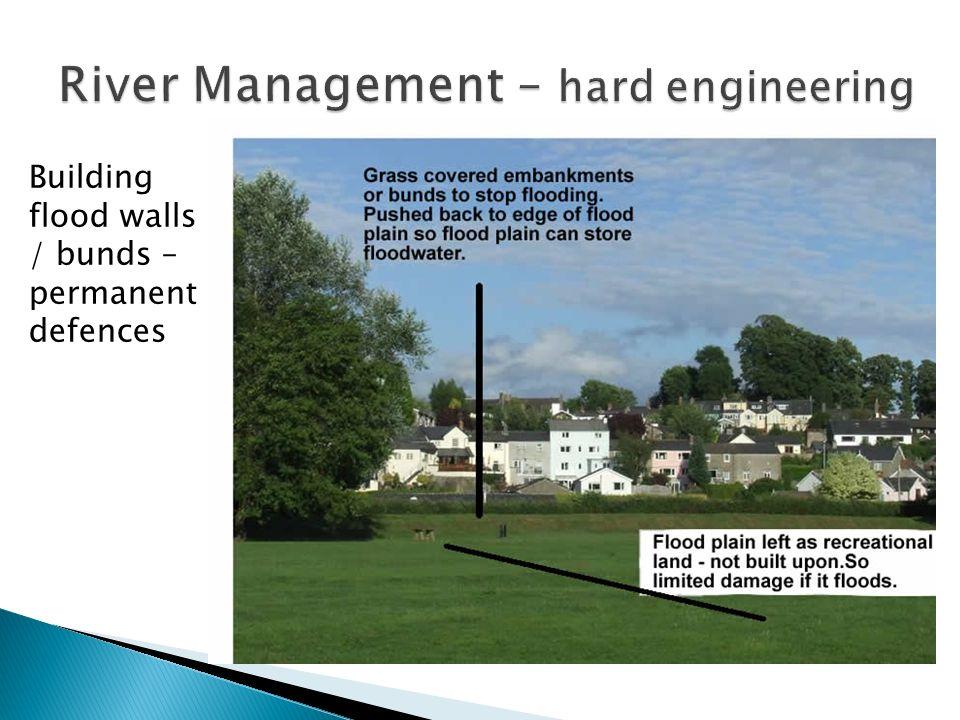 Building flood walls / bunds – permanent defences