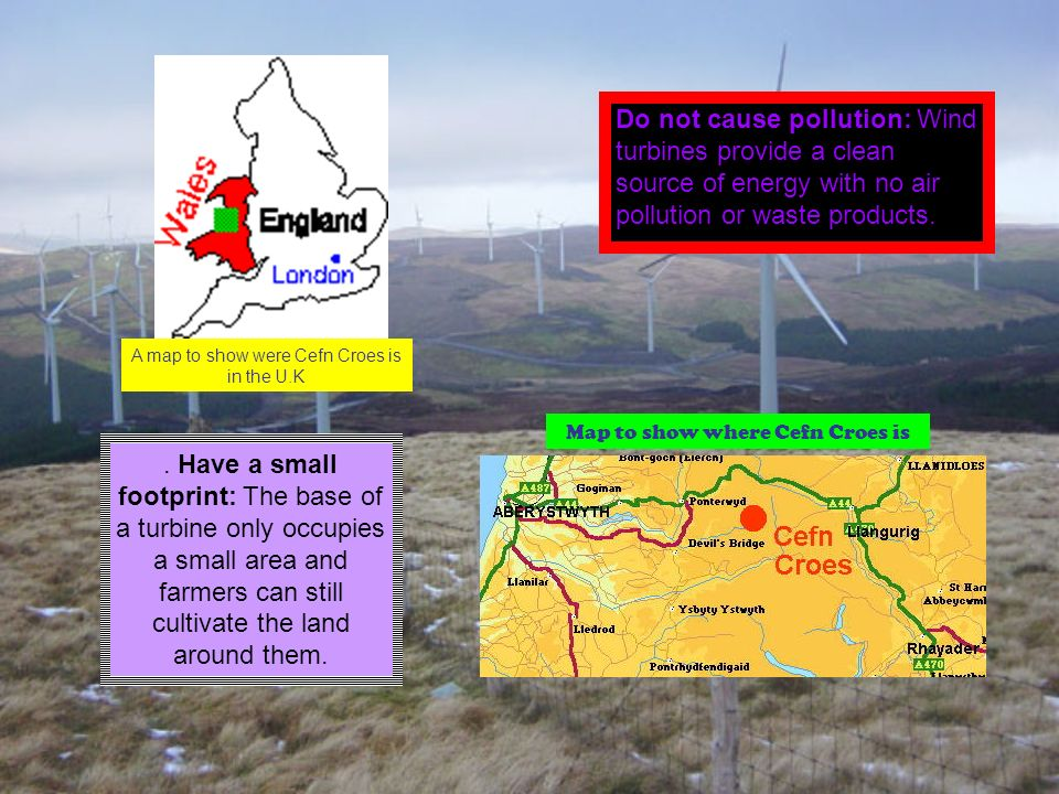 Have a small footprint: The base of a turbine only occupies a small area and farmers can still cultivate the land around them.