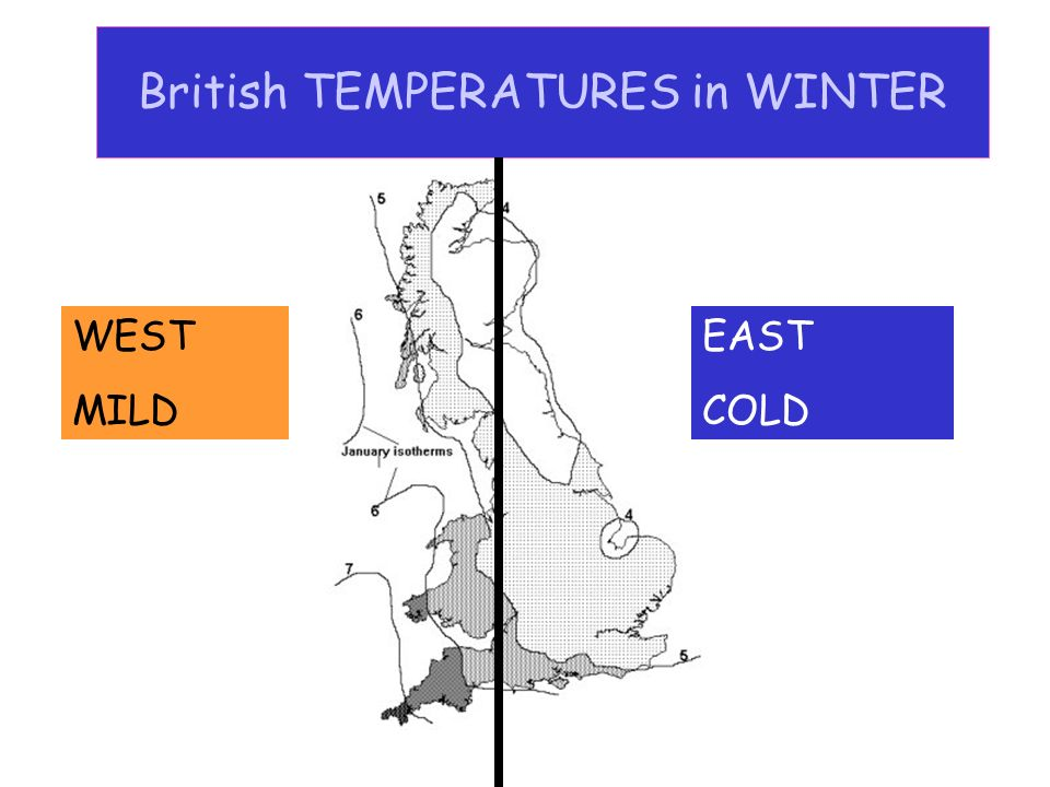 British TEMPERATURES in WINTER WEST MILD EAST COLD