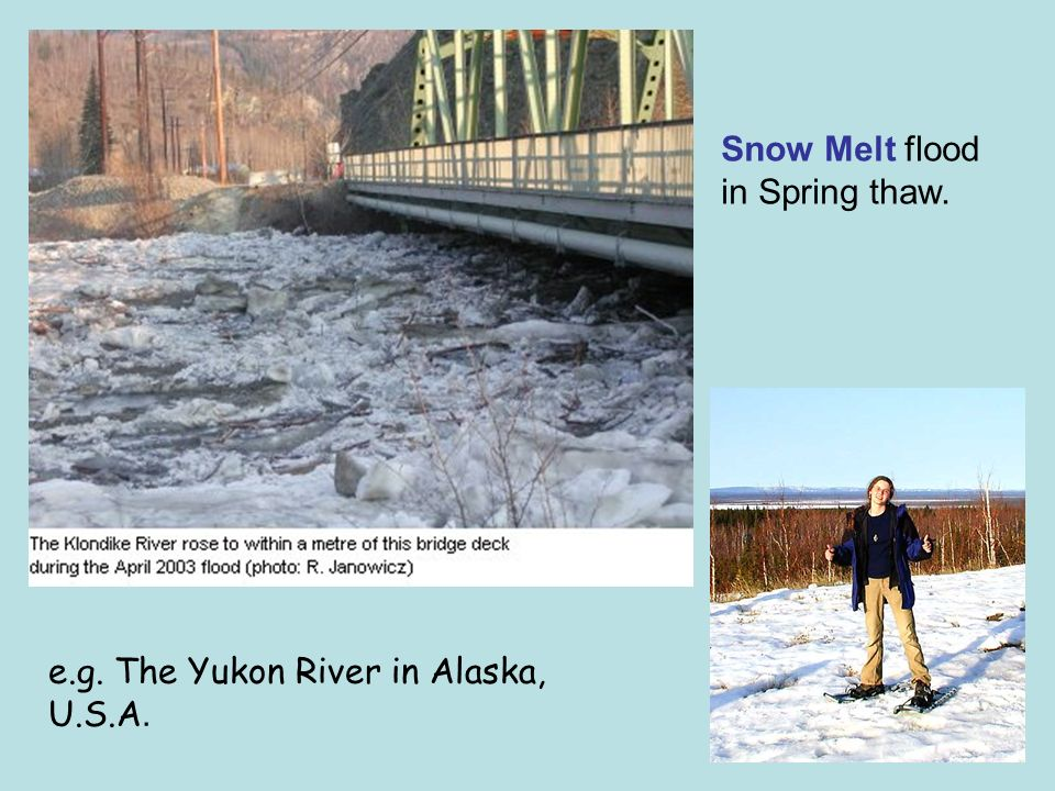 Snow Melt flood in Spring thaw. e.g. The Yukon River in Alaska, U.S.A.