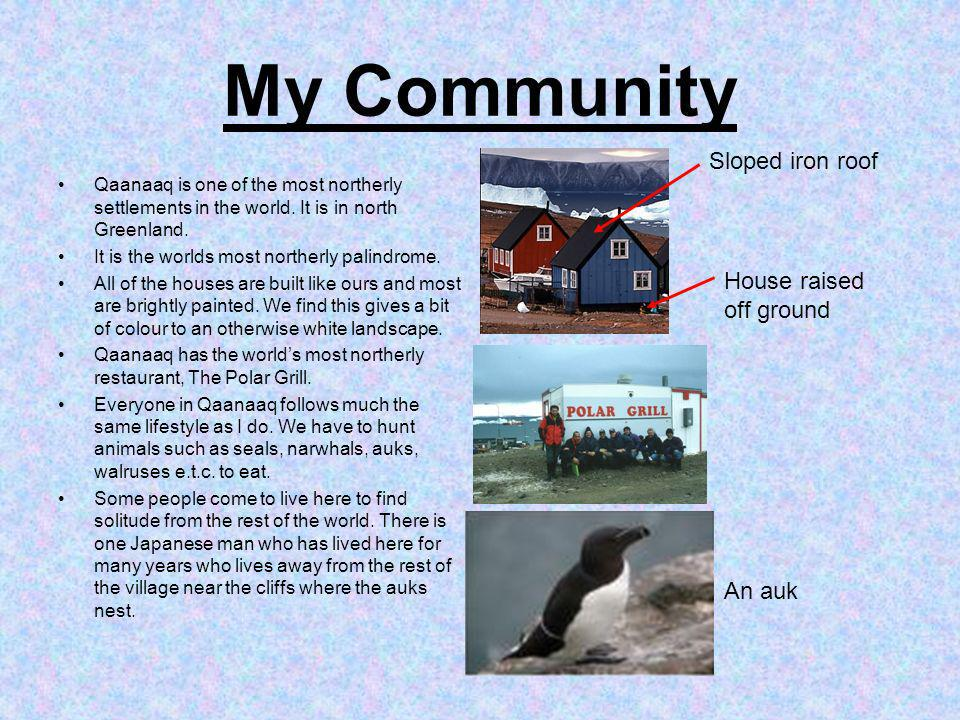 My Community Qaanaaq is one of the most northerly settlements in the world.