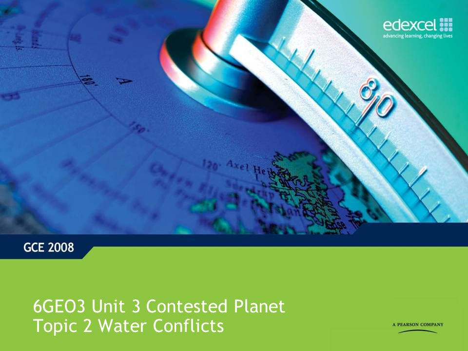 6GEO3 Unit 3 Contested Planet Topic 2 Water Conflicts