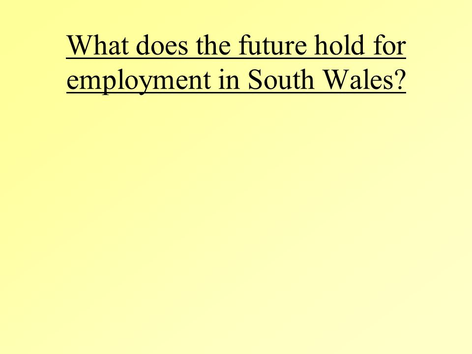 What does the future hold for employment in South Wales