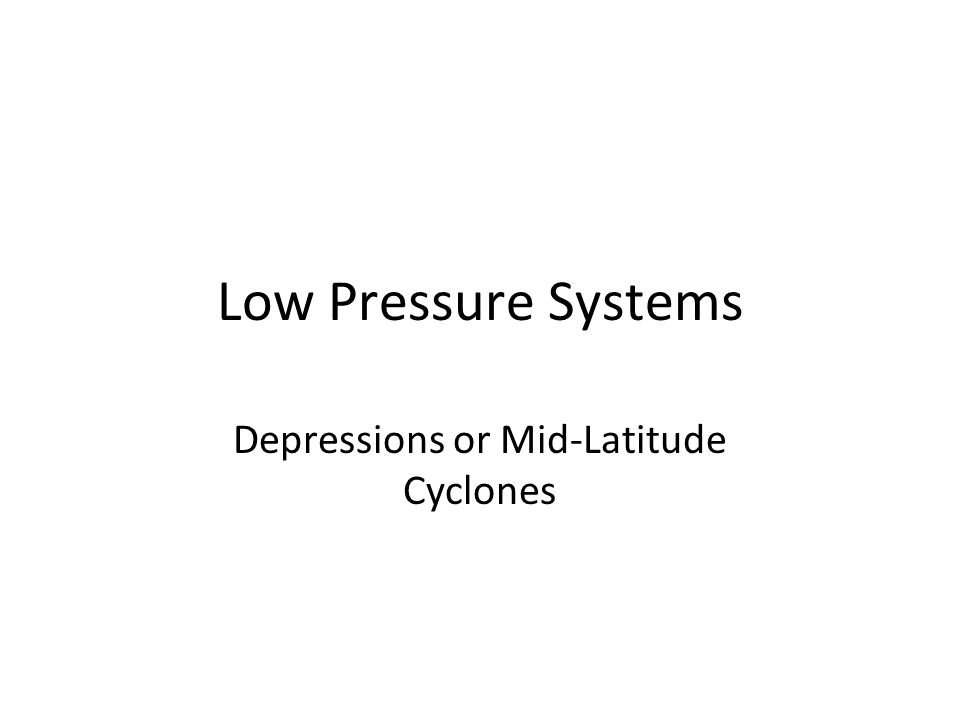 Low Pressure Systems Depressions or Mid-Latitude Cyclones