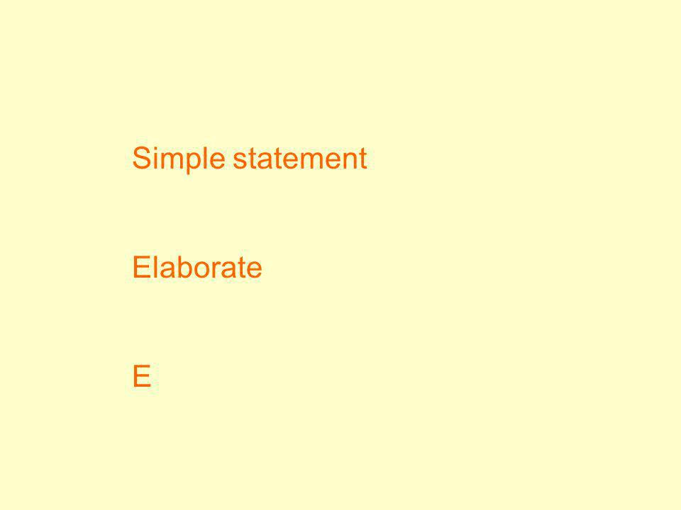 Simple statement Elaborate E