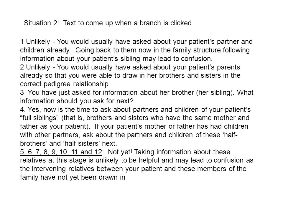 1 Unlikely - You would usually have asked about your patients partner and children already.