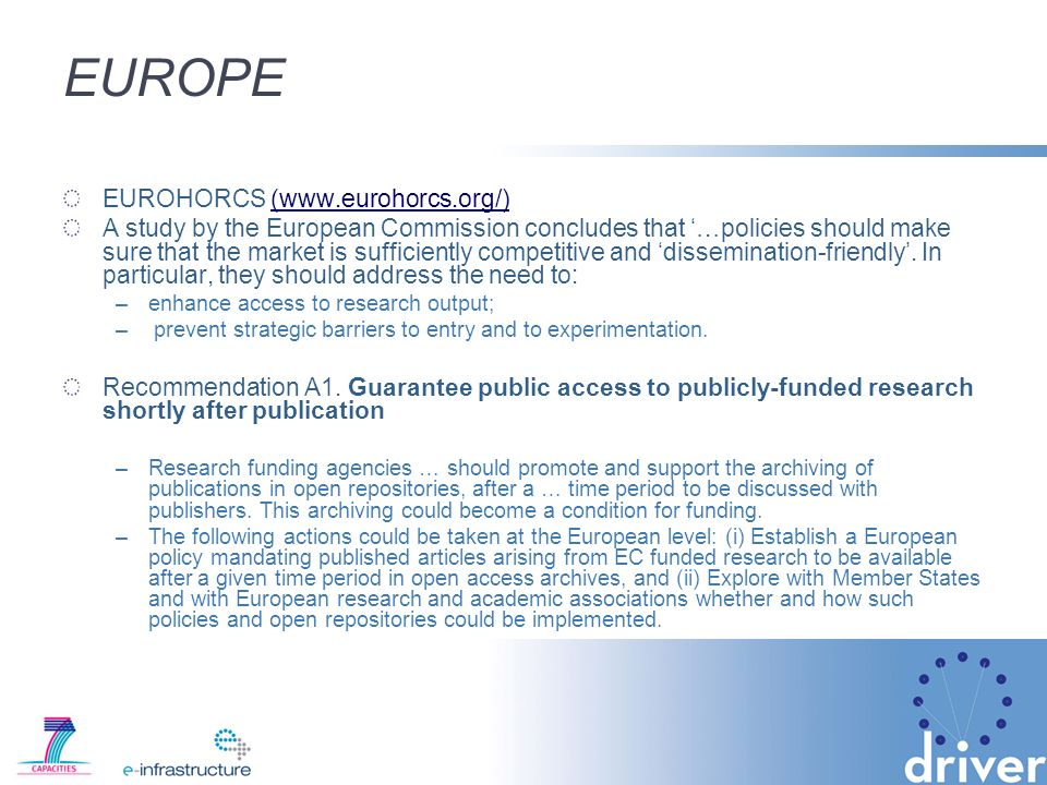 EUROPE EUROHORCS (www.eurohorcs.org/)(www.eurohorcs.org/) A study by the European Commission concludes that …policies should make sure that the market is sufficiently competitive and dissemination-friendly.