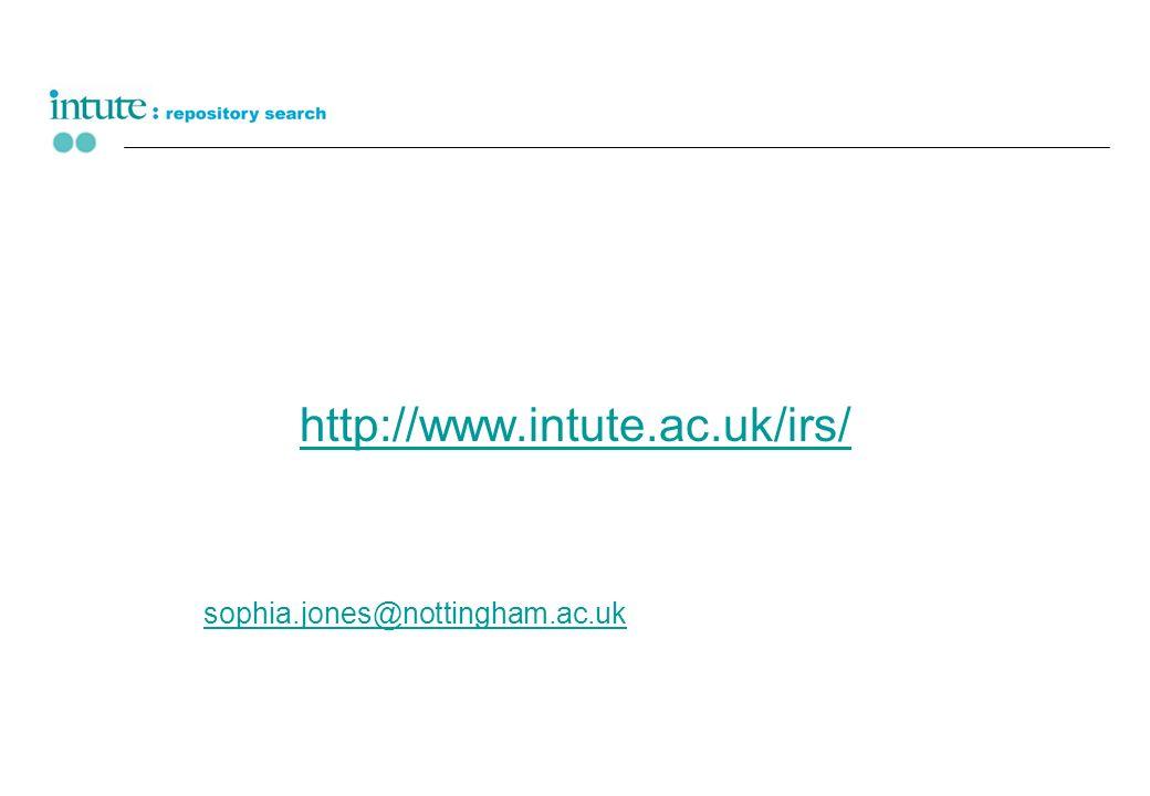 http://www.intute.ac.uk/irs/ sophia.jones@nottingham.ac.uk