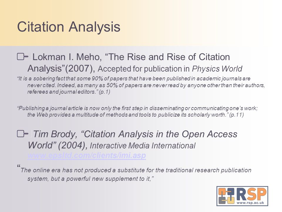 Citation Analysis Lokman I. Meho, The Rise and Rise of Citation Analysis(2007), Accepted for publication in Physics World It is a sobering fact that s