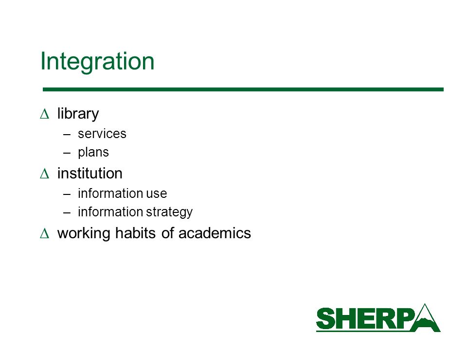 Integration library –services –plans institution –information use –information strategy working habits of academics