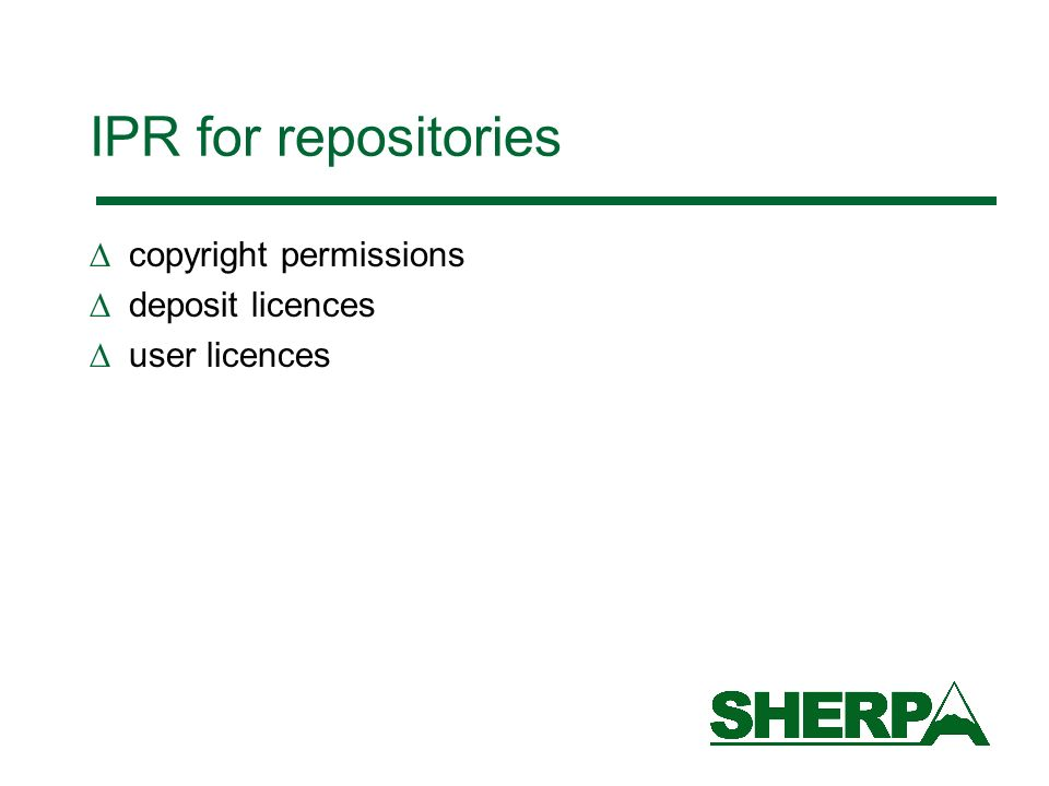 IPR for repositories copyright permissions deposit licences user licences