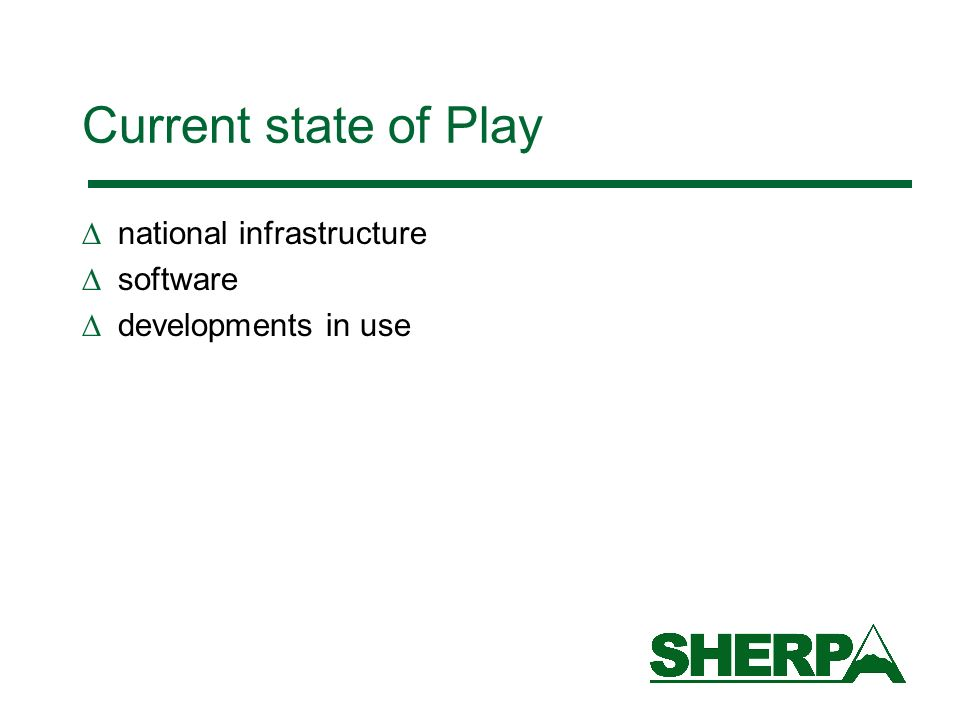 Current state of Play national infrastructure software developments in use