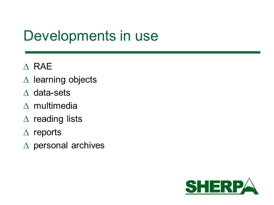 Developments in use RAE learning objects data-sets multimedia reading lists reports personal archives