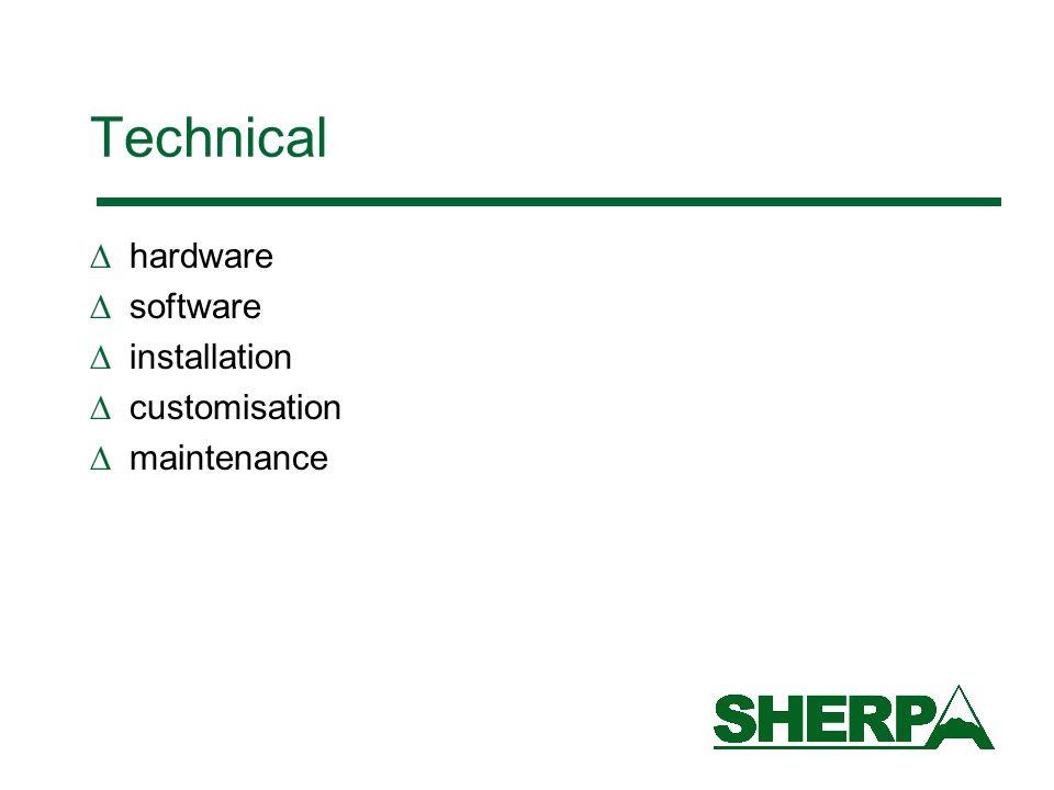 Technical hardware software installation customisation maintenance