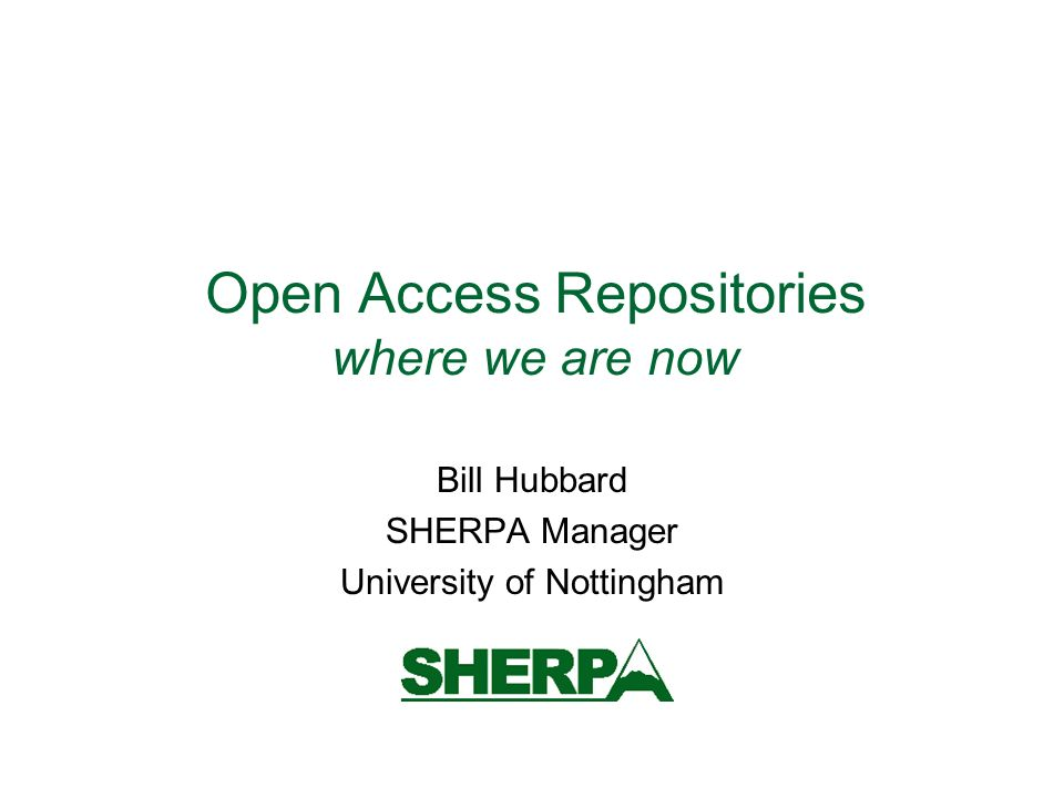 Demonstrations SHERPA Nottingham Repository Google SHERPA/RoMEO OpenDOAR OpenDOAR developments