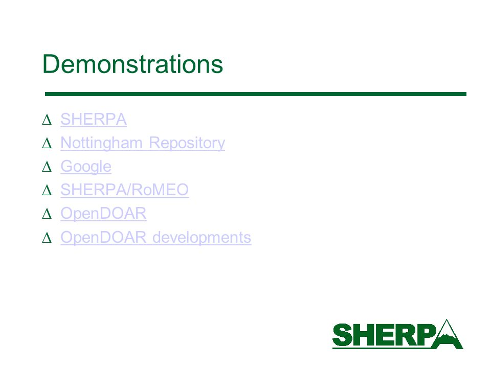 Demonstrations SHERPA Nottingham Repository Google SHERPA/RoMEO OpenDOAR OpenDOAR developments