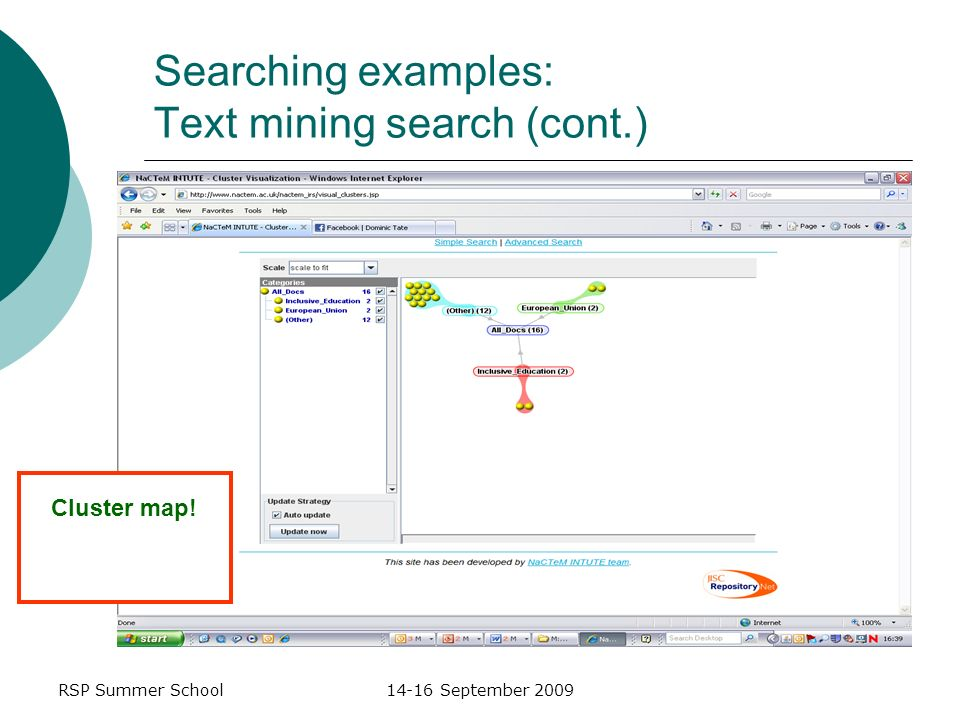 RSP Summer School14-16 September 2009 Searching examples: Text mining search (cont.) Cluster map!