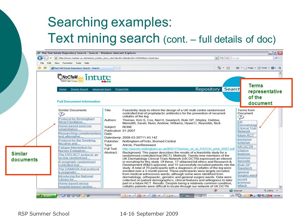RSP Summer School14-16 September 2009 Searching examples: Text mining search (cont. – full details of doc) Similar documents Terms representative of t