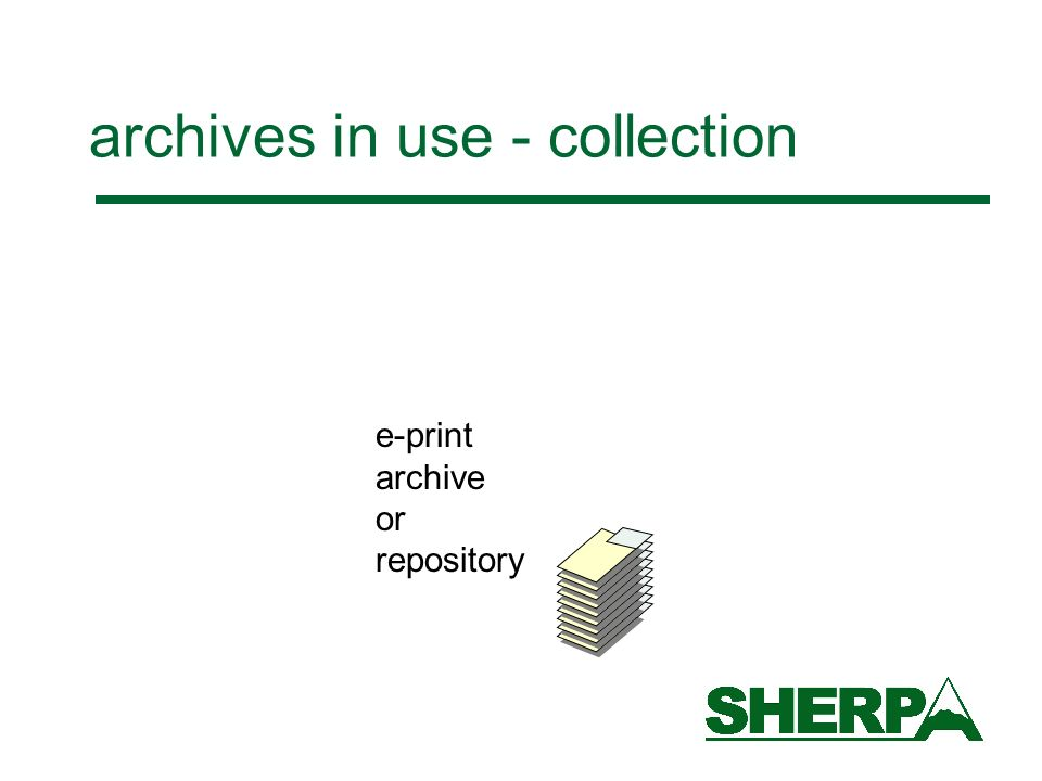 archives in use - collection e-print archive or repository
