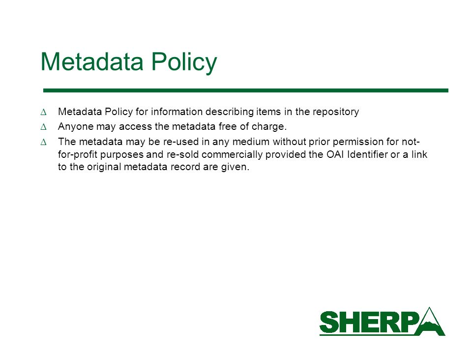 Metadata Policy Metadata Policy for information describing items in the repository Anyone may access the metadata free of charge.