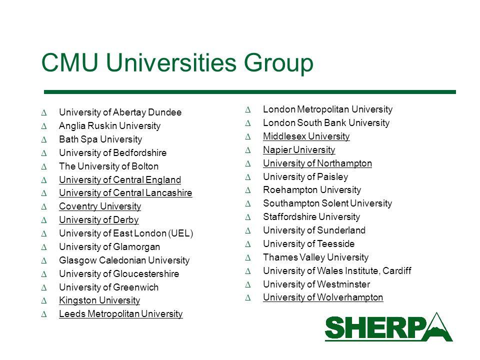 CMU Universities Group University of Abertay Dundee Anglia Ruskin University Bath Spa University University of Bedfordshire The University of Bolton U
