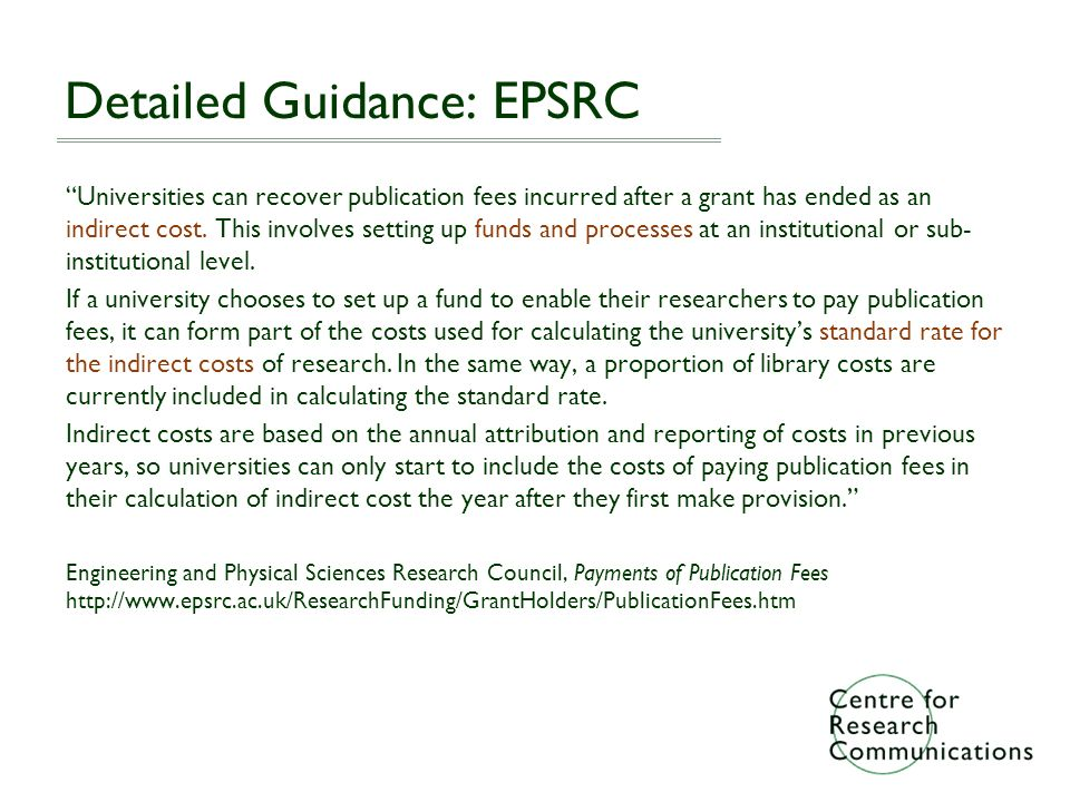 Detailed Guidance: EPSRC Universities can recover publication fees incurred after a grant has ended as an indirect cost.