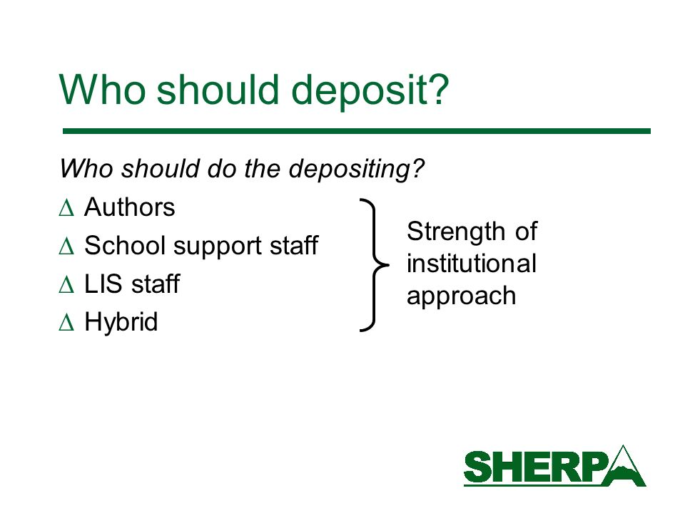 Who should deposit. Who should do the depositing.