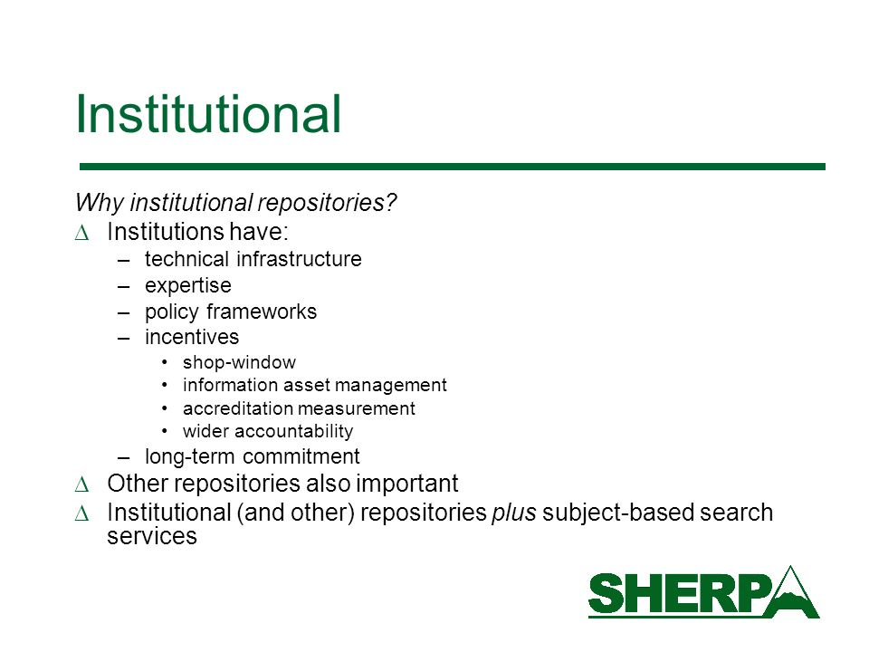 Institutional Why institutional repositories.