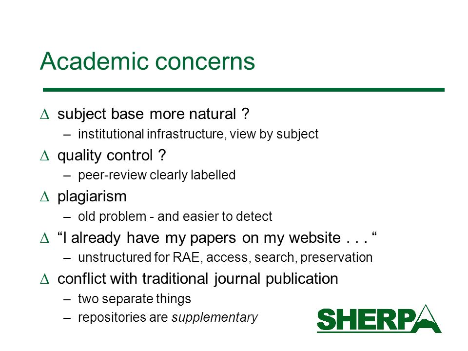 Academic concerns subject base more natural ? –institutional infrastructure, view by subject quality control ? –peer-review clearly labelled plagiaris