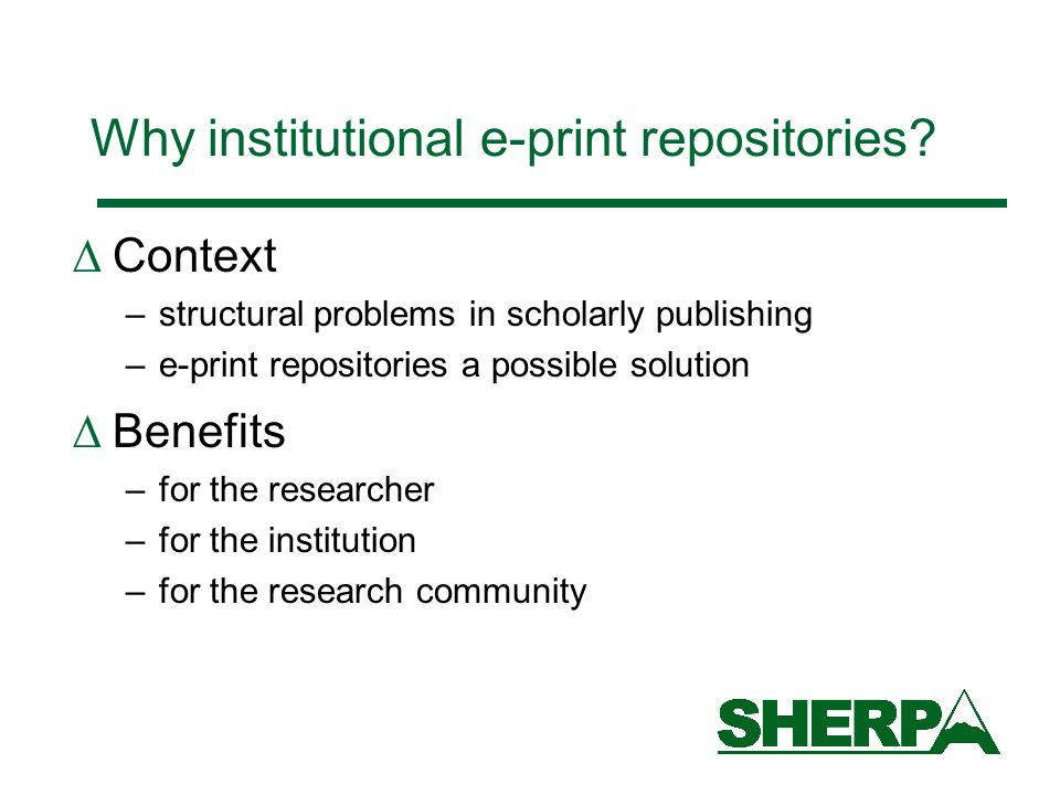 Why institutional e-print repositories.