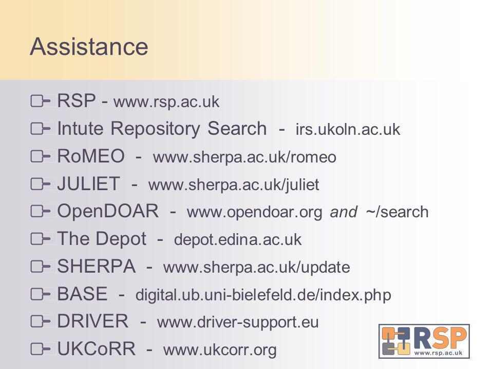 Assistance RSP - www.rsp.ac.uk Intute Repository Search - irs.ukoln.ac.uk RoMEO - www.sherpa.ac.uk/romeo JULIET - www.sherpa.ac.uk/juliet OpenDOAR - w