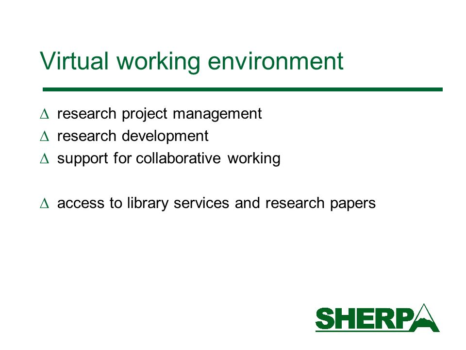 Virtual working environment research project management research development support for collaborative working access to library services and research