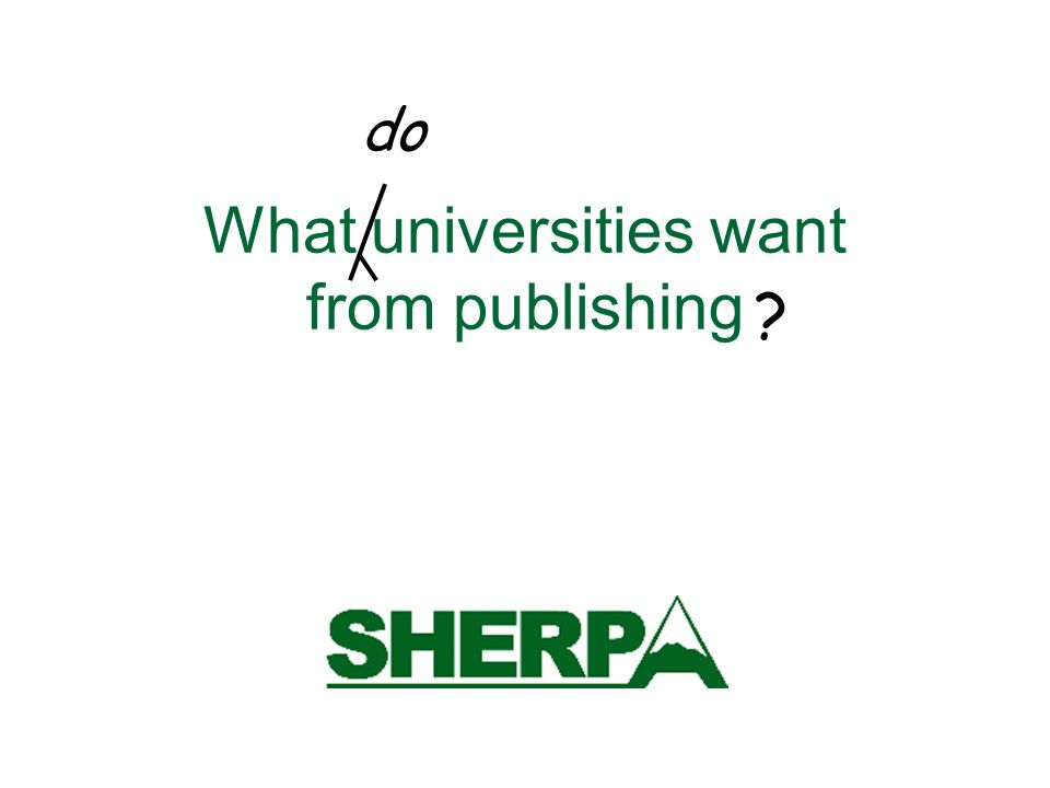 What universities want from publishing do ?