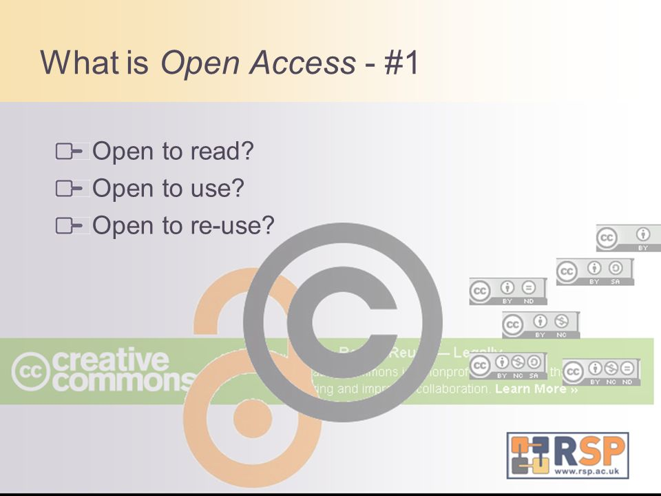 What is Open Access - #1 Open to read? Open to use? Open to re-use?
