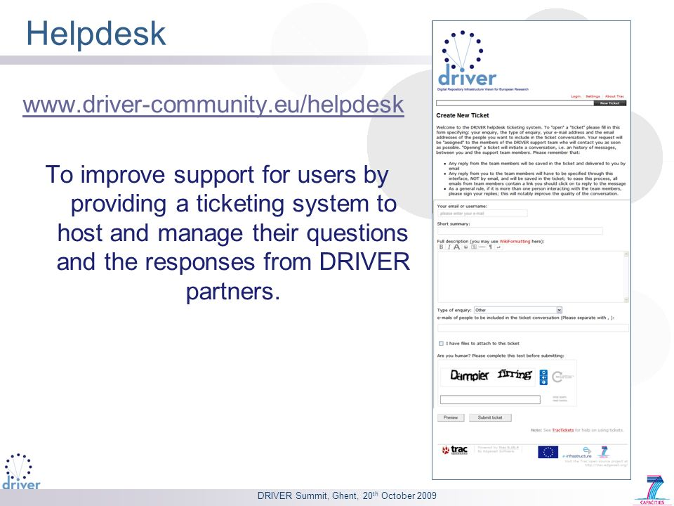 Helpdesk www.driver-community.eu/helpdesk To improve support for users by providing a ticketing system to host and manage their questions and the resp