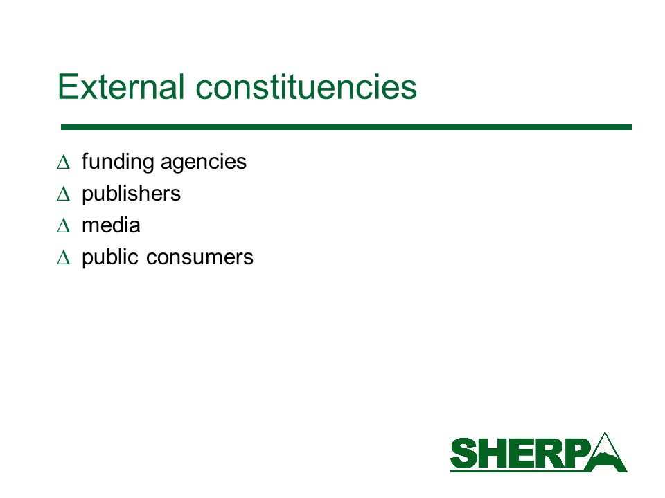 External constituencies funding agencies publishers media public consumers