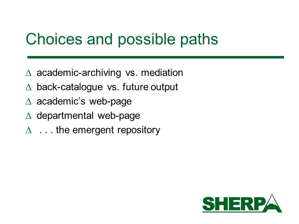 Choices and possible paths academic-archiving vs. mediation back-catalogue vs.