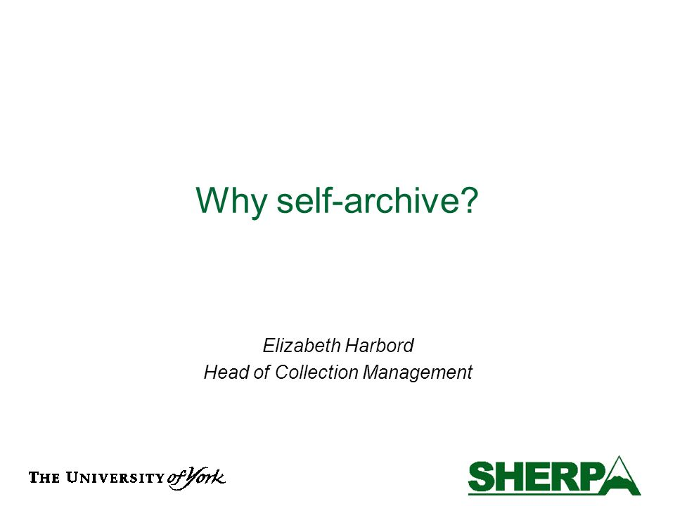 Why self-archive Elizabeth Harbord Head of Collection Management
