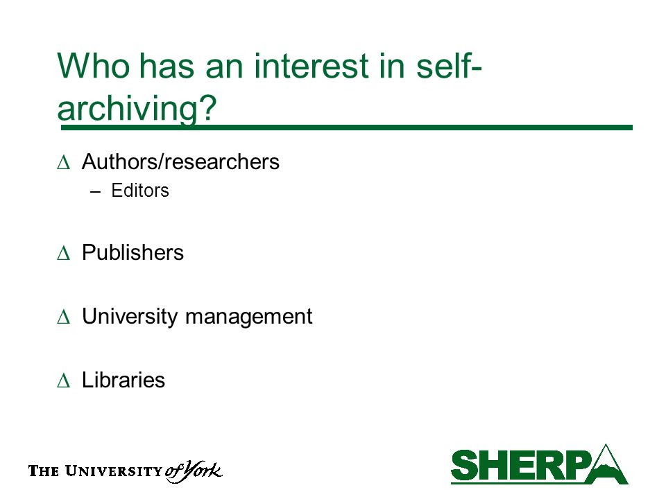 Who has an interest in self- archiving.
