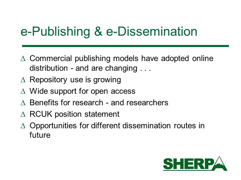e-Publishing & e-Dissemination Commercial publishing models have adopted online distribution - and are changing...